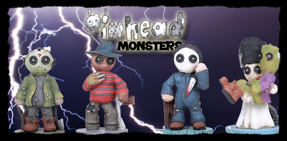 Pinhead Monsters...